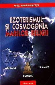 Ezoterismul si Cosmogonia Marilor Religii