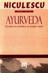Ayurveda - Sa traim in echilibru cu fortele vitale