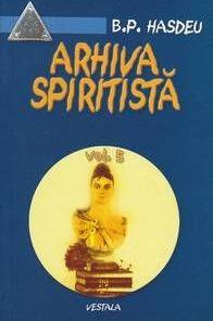 ARHIVA SPIRITISTA - vol V