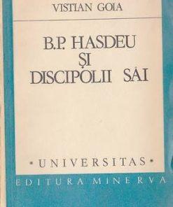 B.P. Hasdeu si discipolii sai