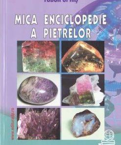 MICA ENCICLOPEDIE A PIETRELOR