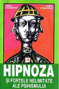 Hipnoza si fortele nelimitate ale psihicului
