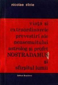 Viata si extraordinarele prevestiri ale lui Nostradamus