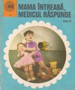Mama intreaba, medicul raspunde Vol. II