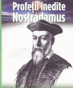 Profetii inedite - Nostradamus