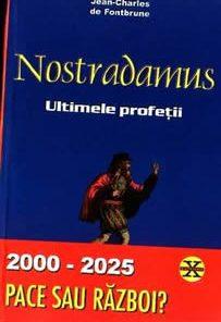 Nostradamus - Ultimele profetii