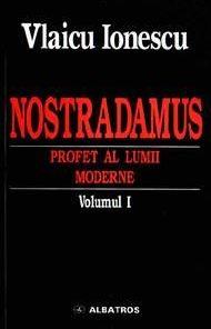 Nostradamus - profet al lumii moderne - I