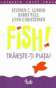 Fish! Traieste-ti piata