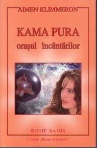KAMA PURA - ORASUL INCANTARILOR