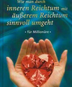 Wie man durch inneren Reichtum mit ausserem Reichtum