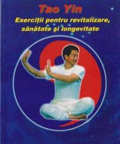 Tao Yin - Exercitii pentru revitalizare, sanatate