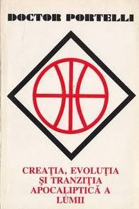 Creatia, evolutia si tranzitia apocaliptica a lumii
