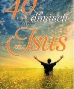 40 de dimineti cu Isus
