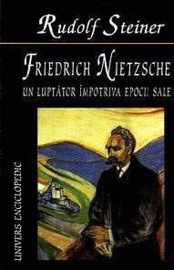 Friedrich Nietzsche - Un luptator impotriva epocii sale