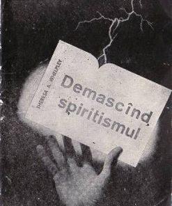 Demascand spiritismul