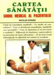 Cartea sanatatii - Ghidul medical al pacientului