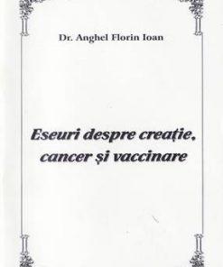 Eseuri despre creatie, cancer si vaccinare