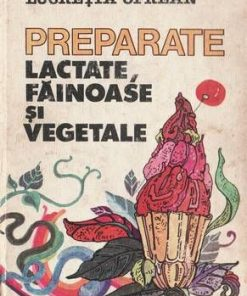 Preparate lactate, fainoase si vegetale