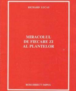 Miracolul de fiecare zi al plantelor