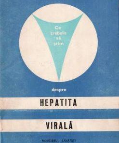 Ce trebuie sa stim despre hepatita virala