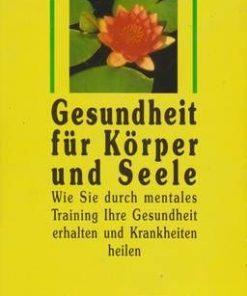 Gesundheit fur Korper und Seele - lb. Germana