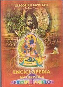Enciclopedia naturista a afrodiziacelor Vol. I