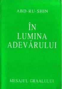 In lumina adevarului - Mesajul Graalului - Vol I, II si III