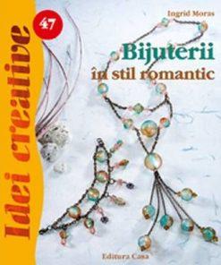 Bijuterii ţn stil romantic - Idei Creative nr. 47
