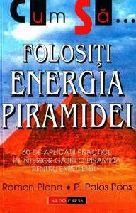 Cum sa folositi energia piramidei