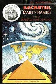 Secretul Marii Piramide sau sfarsitul lumii adamice