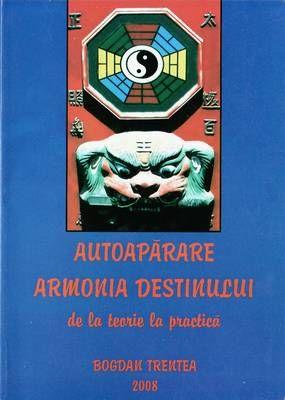 Autoaparare - Armonia destinului de la teorie la practica