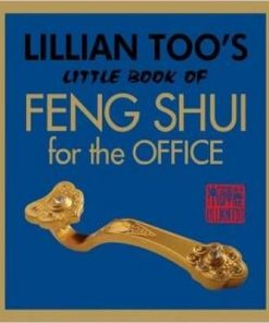 Lillian Too┤s Little Book of Feng Shui for the Office