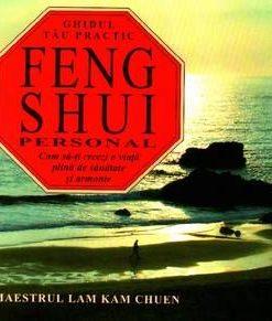 Feng Shui personal - ghidul tau practic