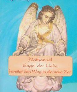 Narthanael Engel der Liebe bereitet den Weg in die neue Zeit