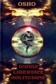 Iubire - Libertate - Solitudine