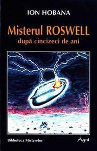 Misterul Roswell dupa cincizeci de ani
