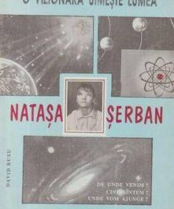 O vizionara uimeste Lumea - Natasa Serban