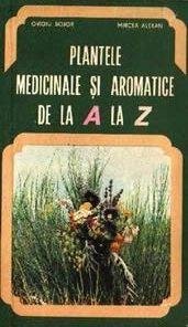 Plantele medicinale si aromatice de la A la Z