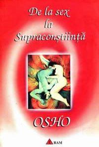 De la sex la supraconstiinta OSHO