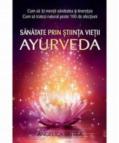 Sanatate prin stiinta vietii Ayurveda
