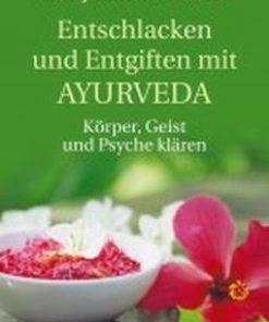 Entschlacken und Entgiften mit Ayurveda - lb. germana