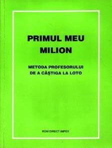 Primul meu milion o carte pentru succes la loto