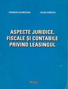 Aspecte juridice, fiscale si contabile privind leasingul