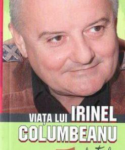 Viata lui Irinel Columbeanu