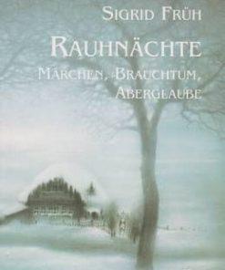 Rauhnachte Marchen, Brauchtum, Aberglaube - lb. germana