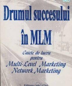 Drumul succesului in MLM
