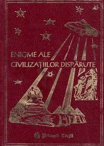 Enigme ale civilizatiilor disparute-enigme ale trecutului