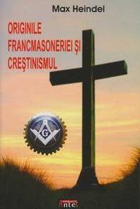Originile Francmasoneriei si Crestinismului