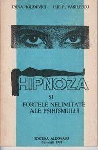 HIPNOZA si fortele nelimitate ale psihismului
