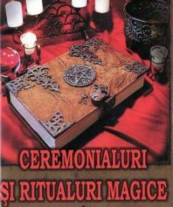 Ceremonialuri si ritualuri magice